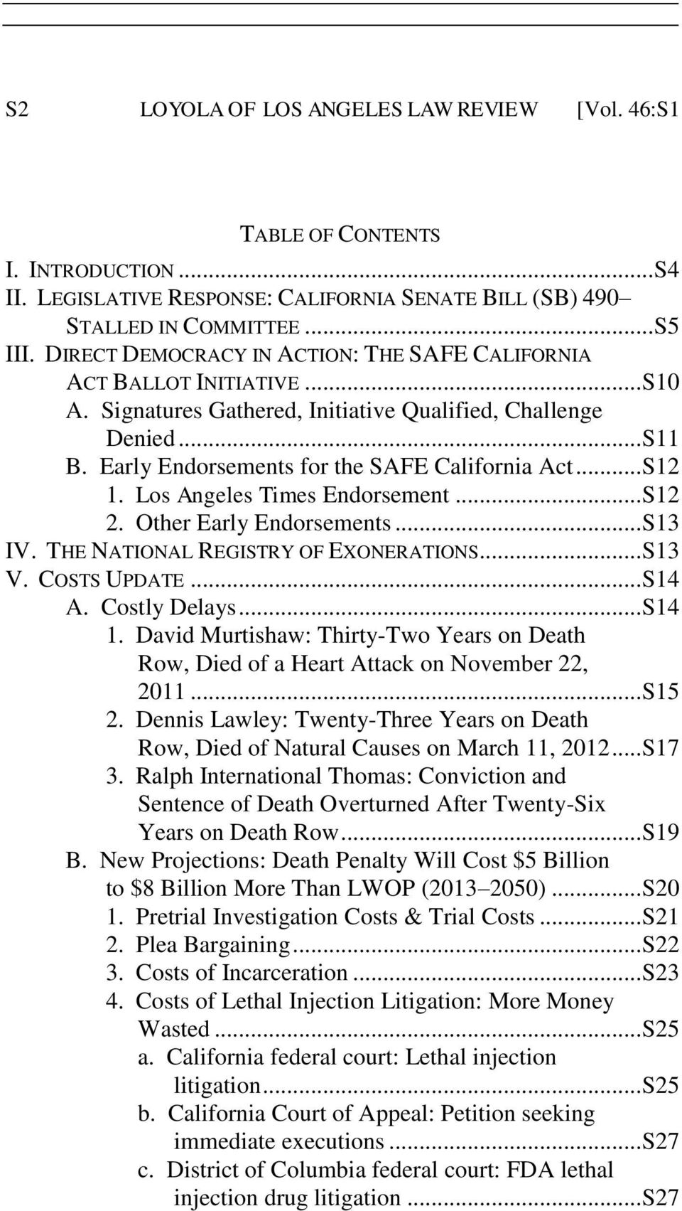 .. S12 1. Los Angeles Times Endorsement... S12 2. Other Early Endorsements... S13 IV. THE NATIONAL REGISTRY OF EXONERATIONS... S13 V. COSTS UPDATE... S14 A. Costly Delays... S14 1.