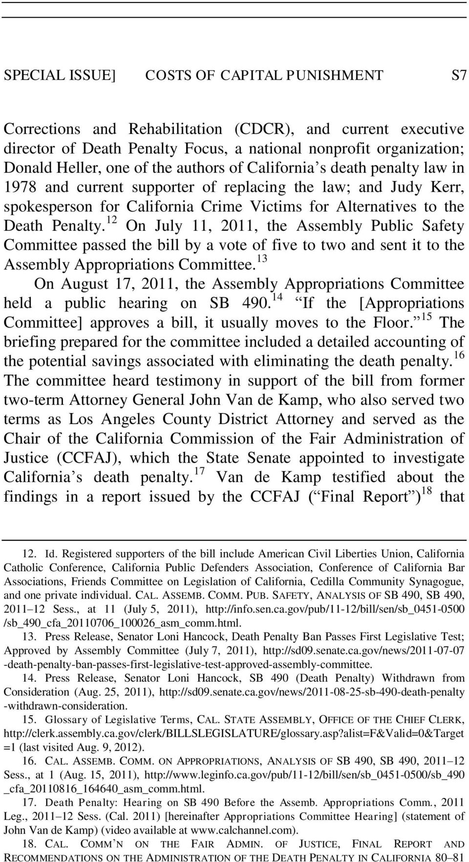 12 On July 11, 2011, the Assembly Public Safety Committee passed the bill by a vote of five to two and sent it to the Assembly Appropriations Committee.
