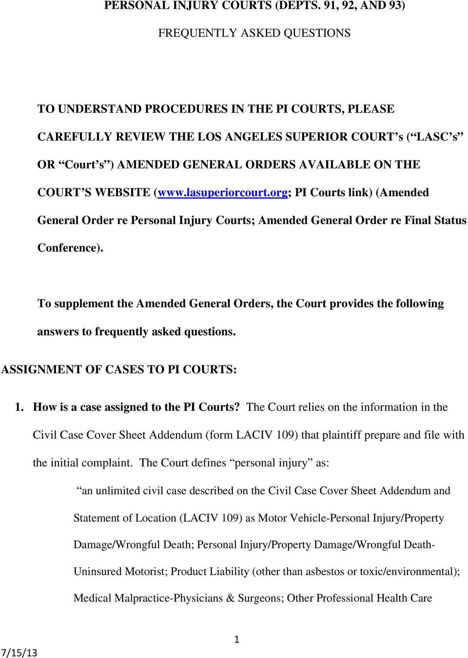 ON THE COURT S WEBSITE (www.lasuperiorcourt.org; PI Courts link) (Amended General Order re Personal Injury Courts; Amended General Order re Final Status Conference).