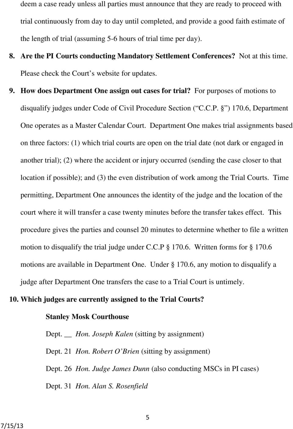 How does Department One assign out cases for trial? For purposes of motions to disqualify judges under Code of Civil Procedure Section ( C.C.P. ) 170.
