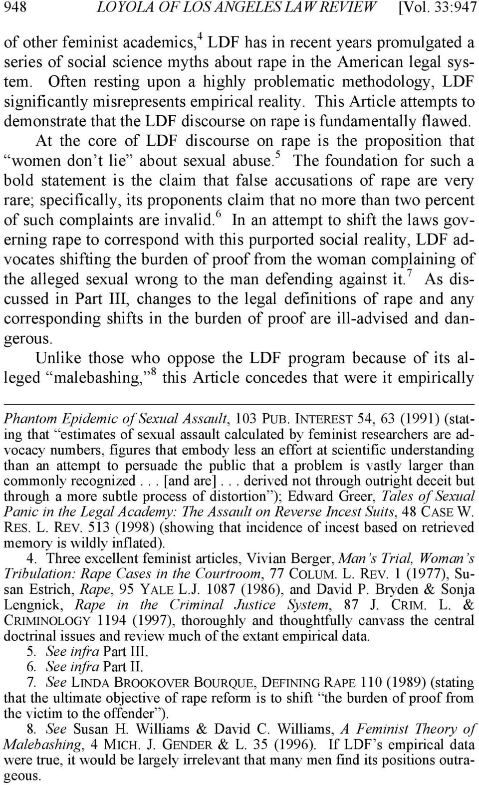 At the core of LDF discourse on rape is the proposition that women don t lie about sexual abuse.