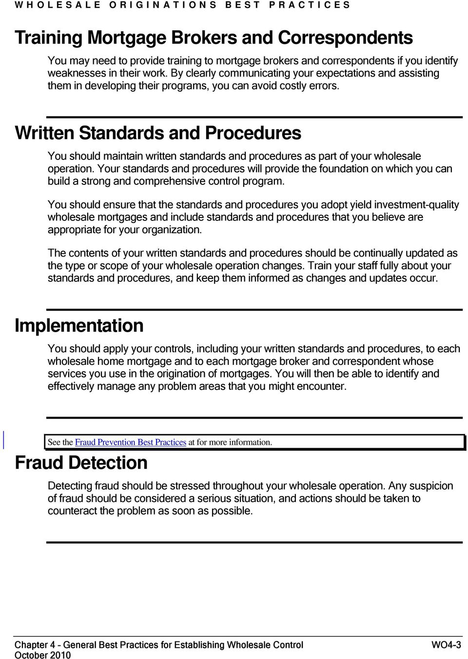 Written Standards and Procedures You should maintain written standards and procedures as part of your wholesale operation.
