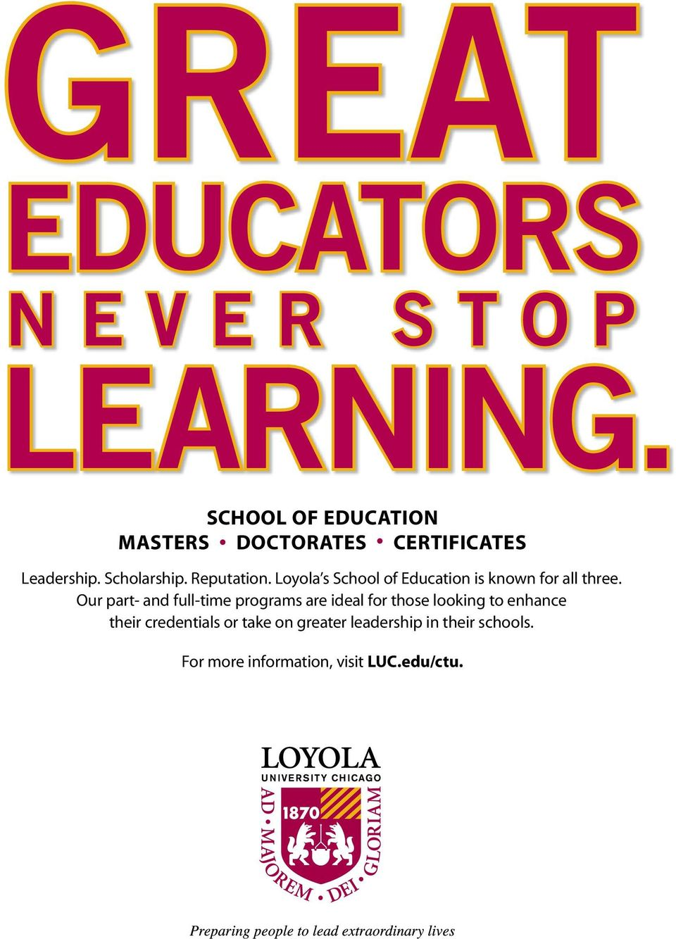 Loyola s School of Education is known for all three.