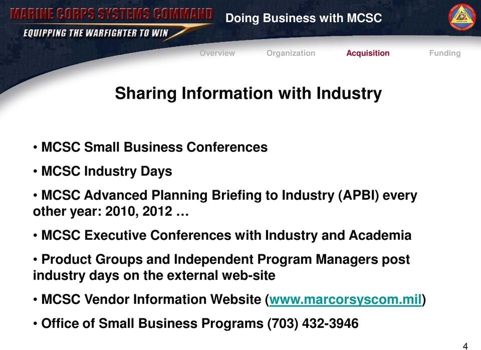 Executive Conferences with Industry and Academia Product Groups and Independent Program Managers post industry days on