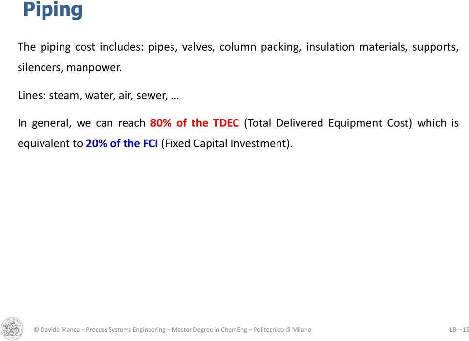 Lines: steam, water, air, sewer, In general, we can reach 80% of the TDEC (Total Delivered