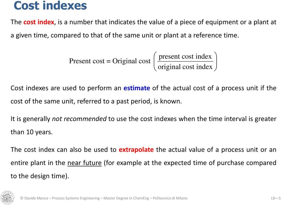 past period, is known. It is generally not recommended to use the cost indexes when the time interval is greater than 10 years.