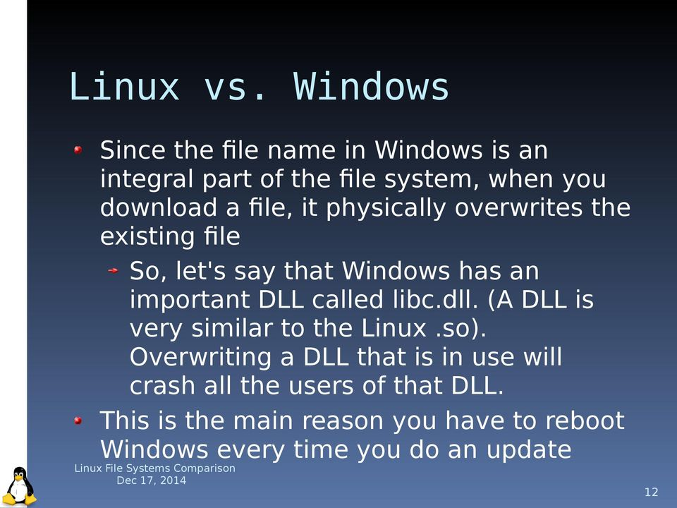 file, it physically overwrites the existing file So, let's say that Windows has an important DLL called
