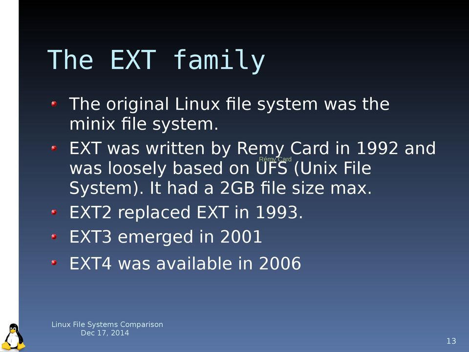 EXT was written by Remy Card in 1992 and Rémy Card was loosely based