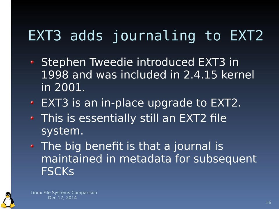 EXT3 is an in-place upgrade to EXT2.