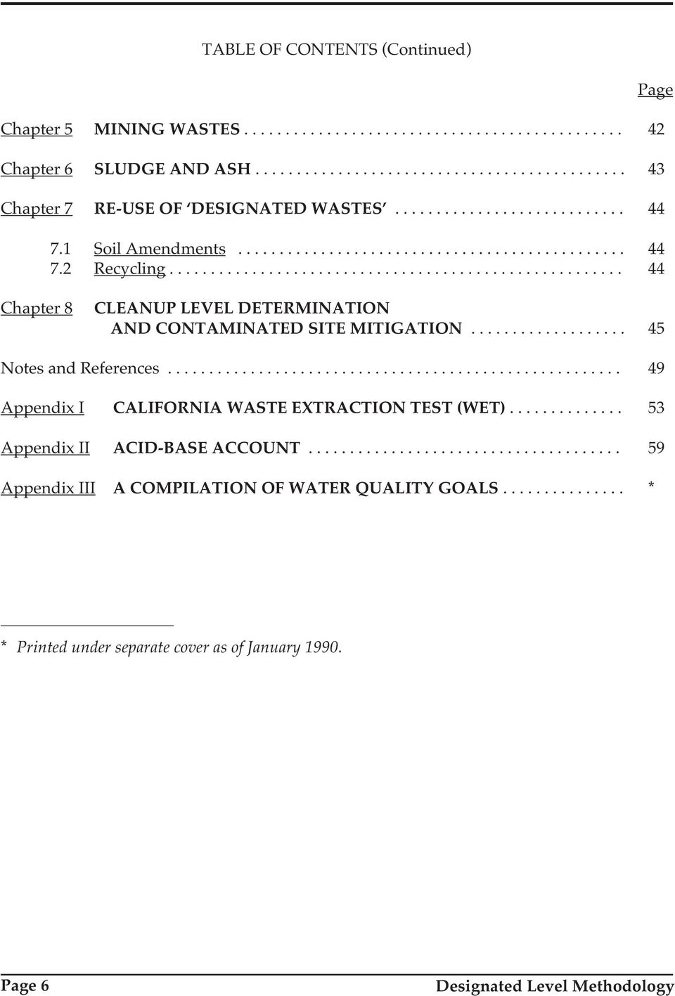 .................. 45 Notes and References....................................................... 49 Appendix I CALIFORNIA WASTE EXTRACTION TEST (WET).............. 53 Appendix II ACID-BASE ACCOUNT.