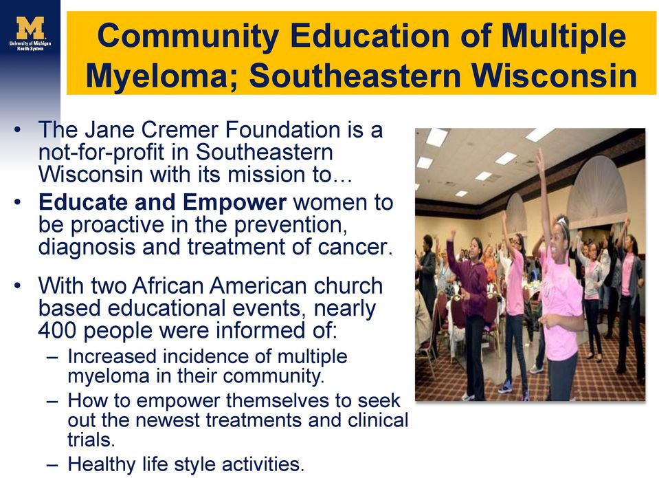 With two African American church based educational events, nearly 400 people were informed of: Increased incidence of multiple