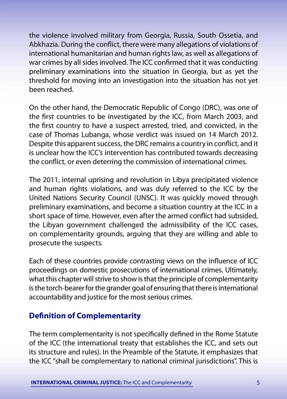 the icc confirmed that it was conducting preliminary examinations into the situation in georgia but