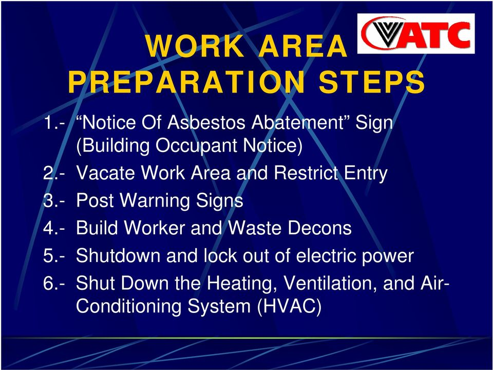 - Vacate Work Area and Restrict Entry 3.- Post Warning Signs 4.
