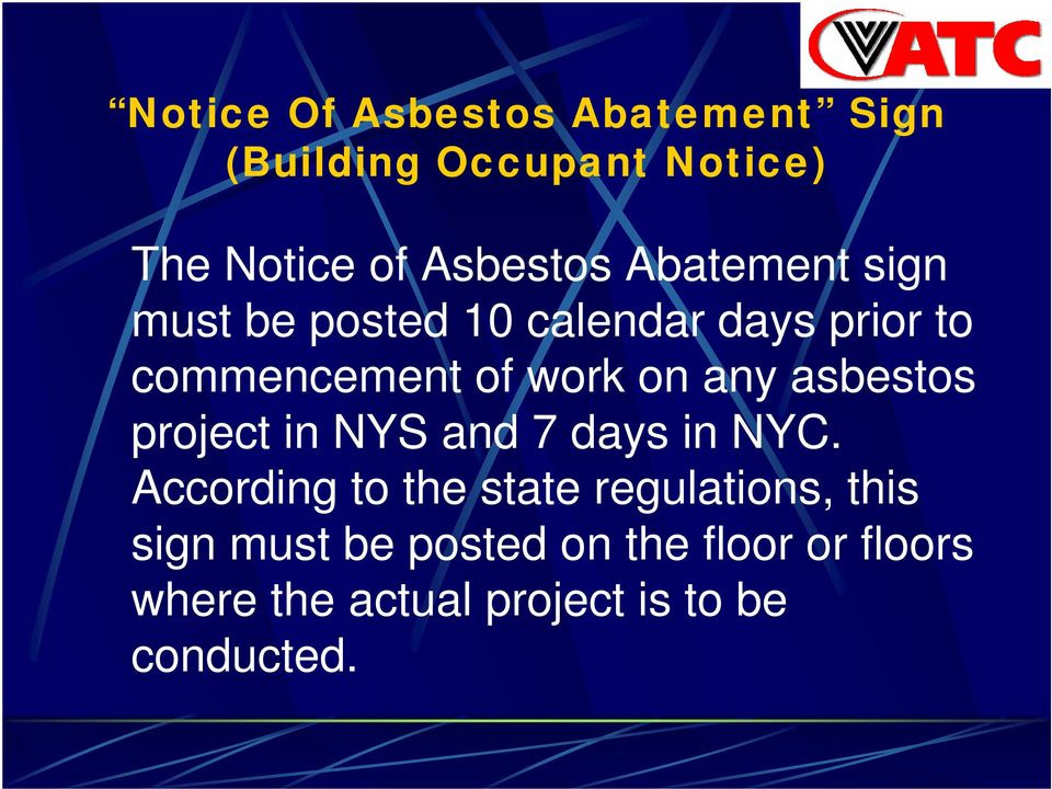 asbestos project in NYS and 7 days in NYC.