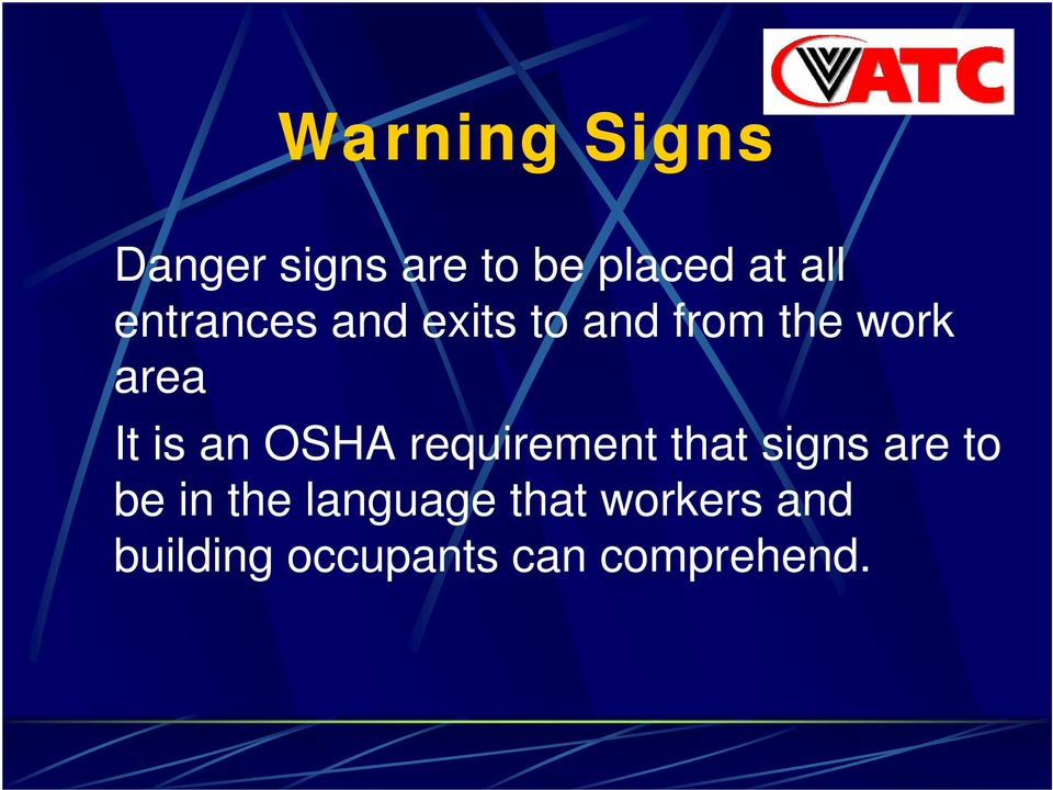 an OSHA requirement that signs are to be in the