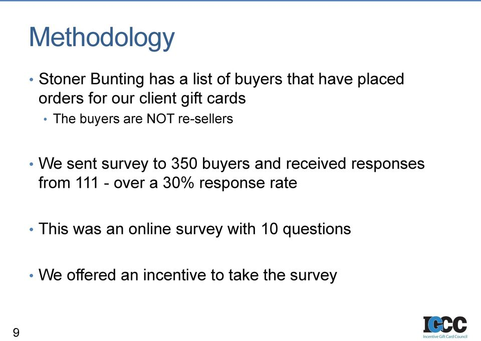 buyers and received responses from 111 - over a 30% response rate This was