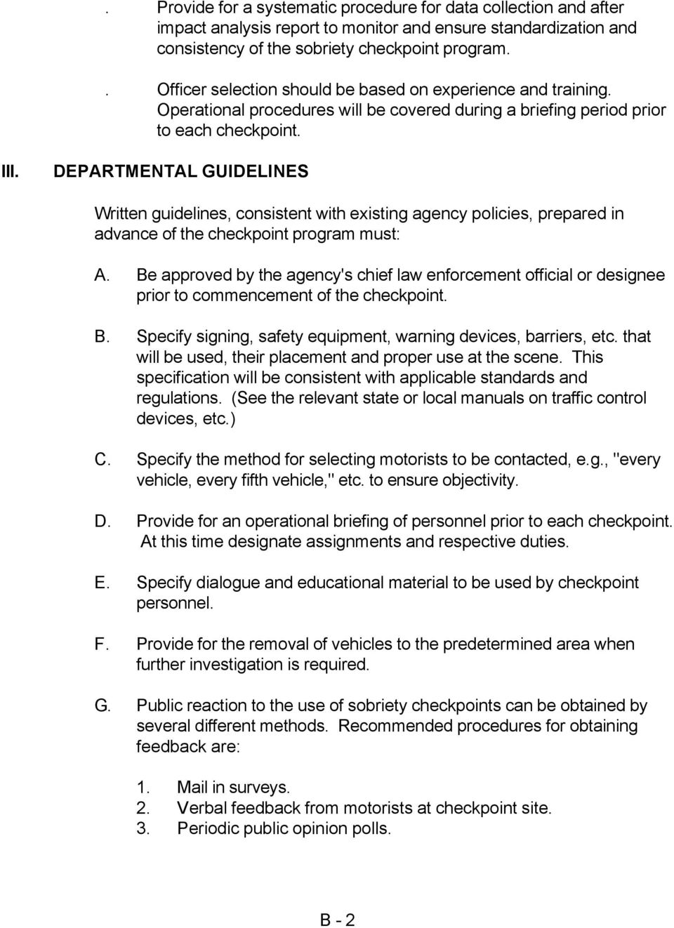 DEPARTMENTAL GUIDELINES Written guidelines, consistent with existing agency policies, prepared in advance of the checkpoint program must: A.