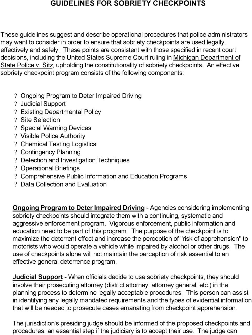 Sitz, upholding the constitutionality of sobriety checkpoints. An effective sobriety checkpoint program consists of the following components:? Ongoing Program to Deter Impaired Driving?