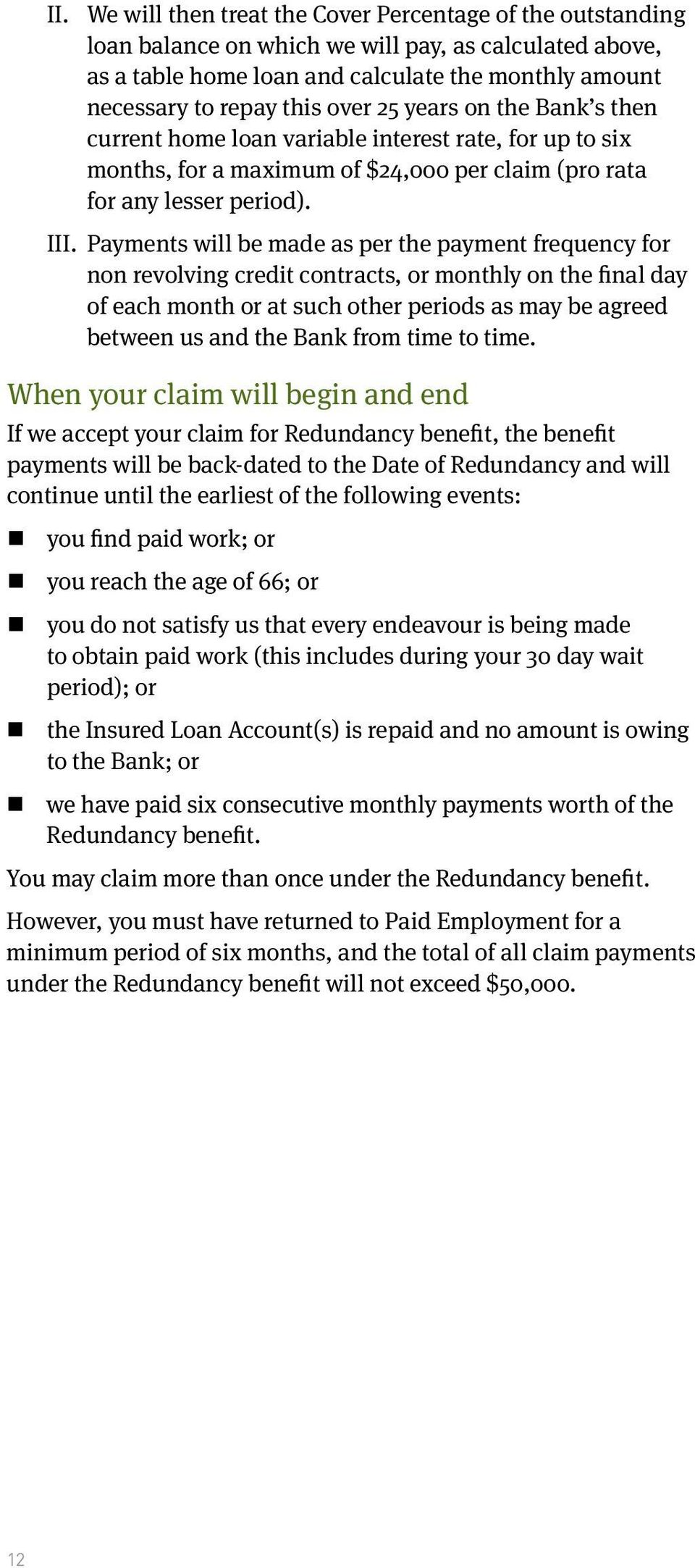Payments will be made as per the payment frequency for non revolving credit contracts, or monthly on the final day of each month or at such other periods as may be agreed between us and the Bank from