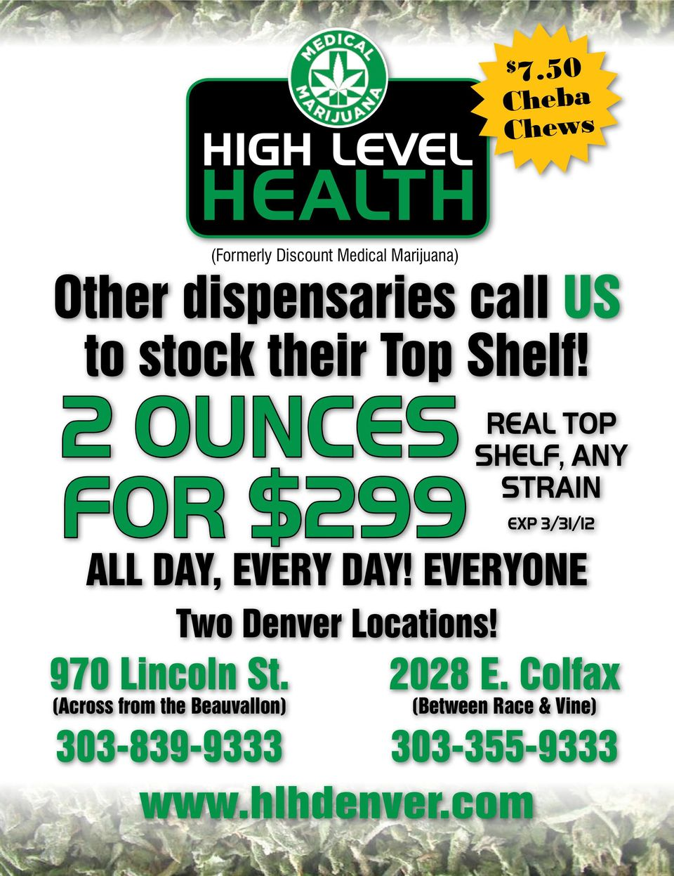 (Across from the Beauvallon) 303-839-9333 (Formerly Discount Medical Marijuana) Two