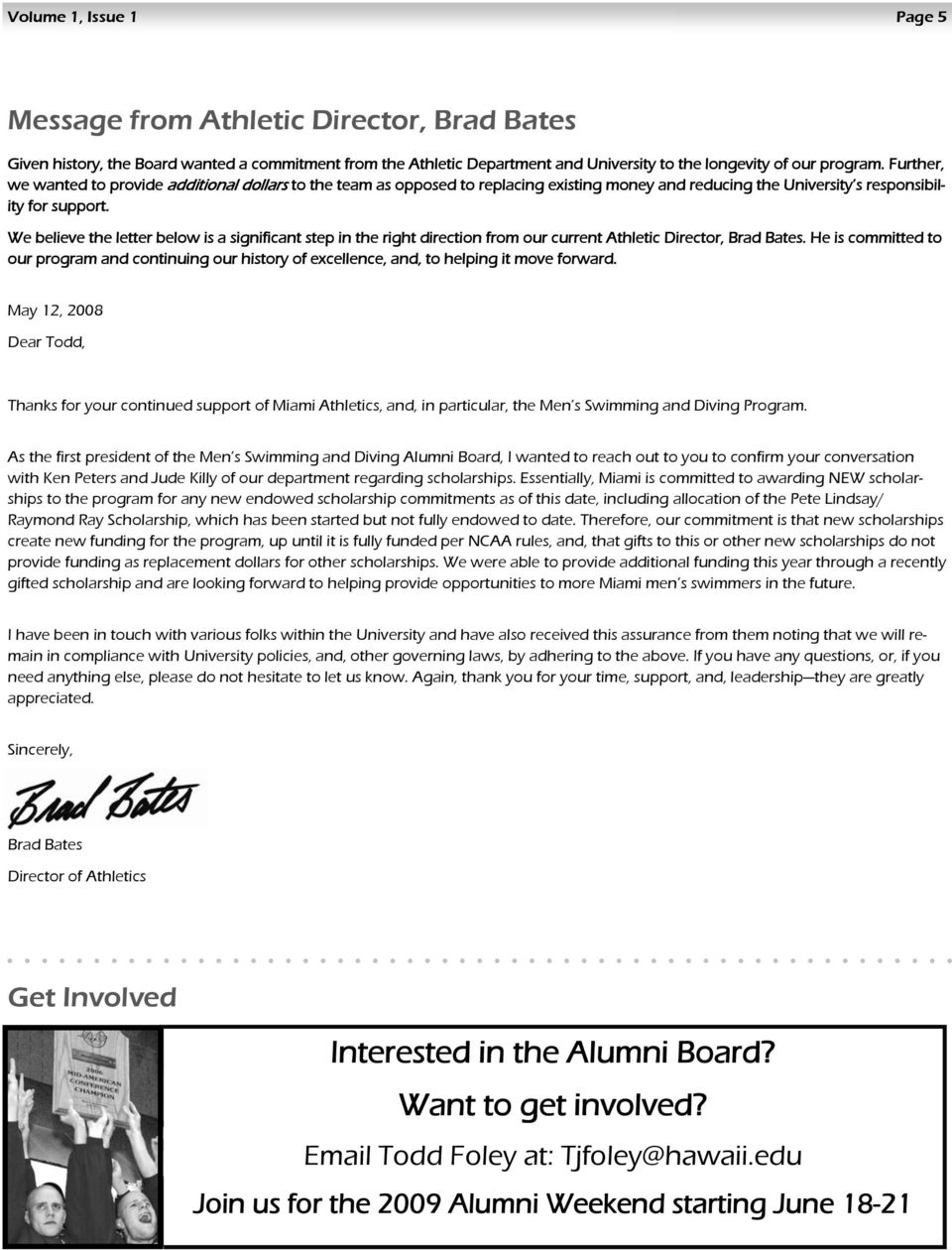 We believe the letter below is a significant step in the right direction from our current Athletic Director, Brad Bates.