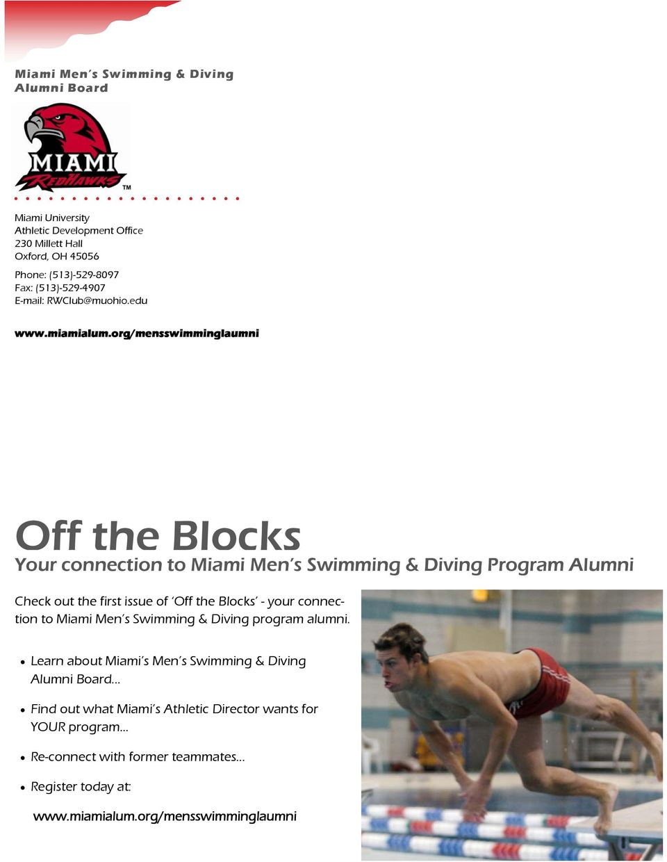 org/mensswimminglaumni Your connection to Miami Men s Swimming & Diving Program Alumni Check out the first issue of - your connection to Miami Men s