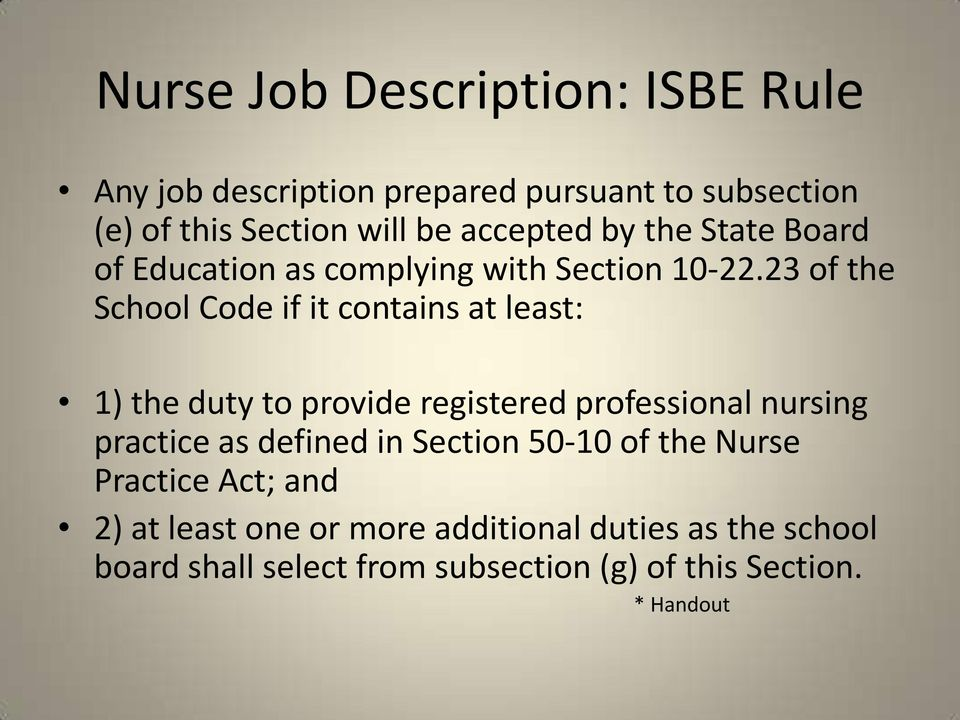 23 of the School Code if it contains at least: 1) the duty to provide registered professional nursing practice as