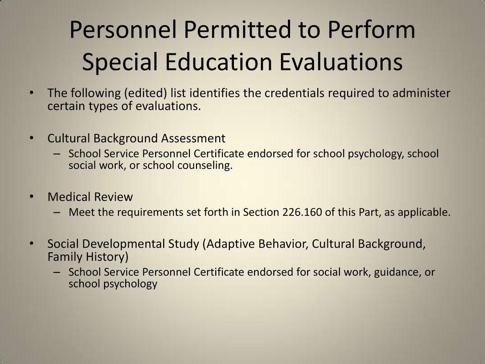 Cultural Background Assessment School Service Personnel Certificate endorsed for school psychology, school social work, or school counseling.