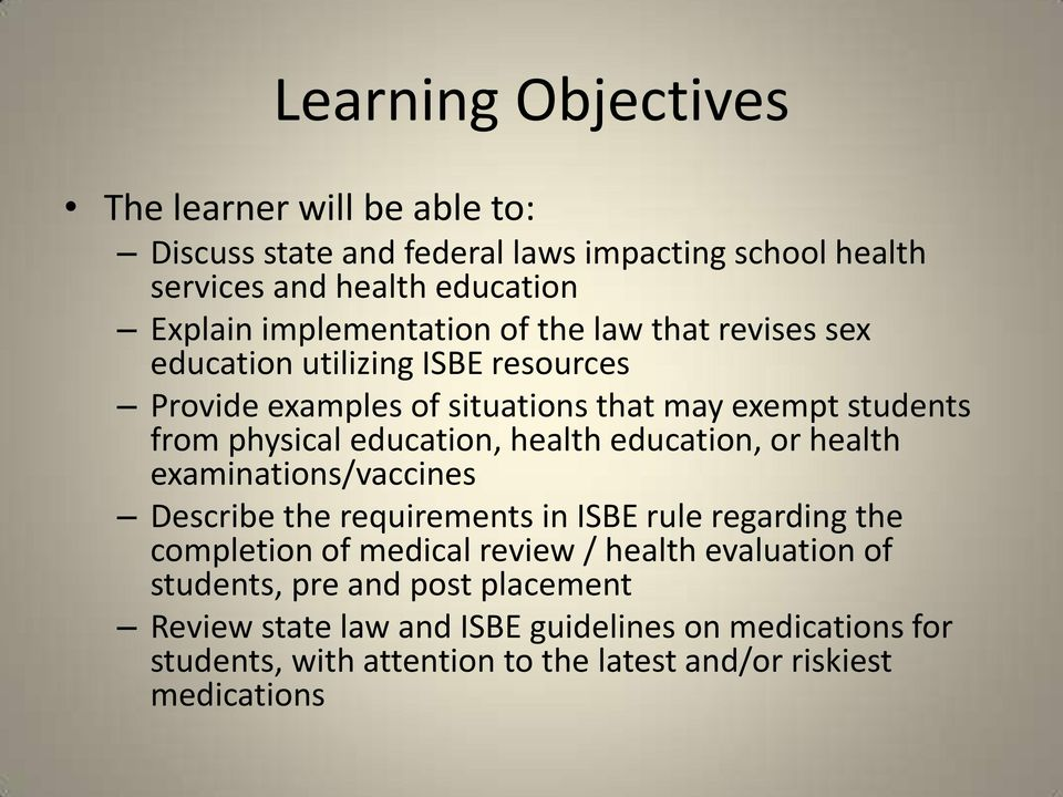 education, health education, or health examinations/vaccines Describe the requirements in ISBE rule regarding the completion of medical review / health