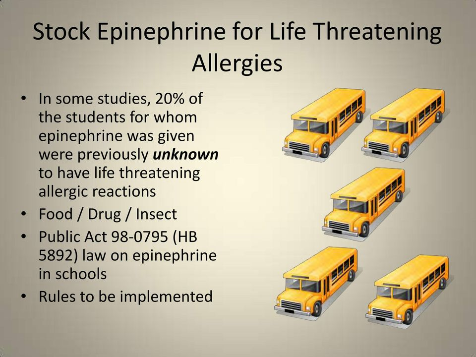 life threatening allergic reactions Food / Drug / Insect Public Act
