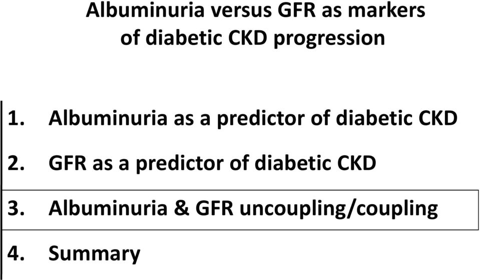 Albuminuria as a predictor of diabetic CKD 2.