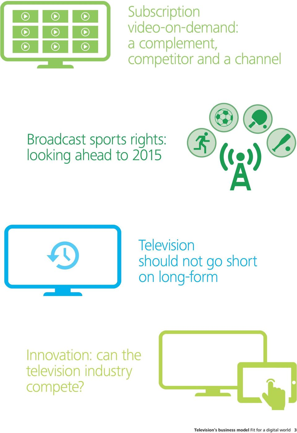 should not go short on long-form Innovation: can the television