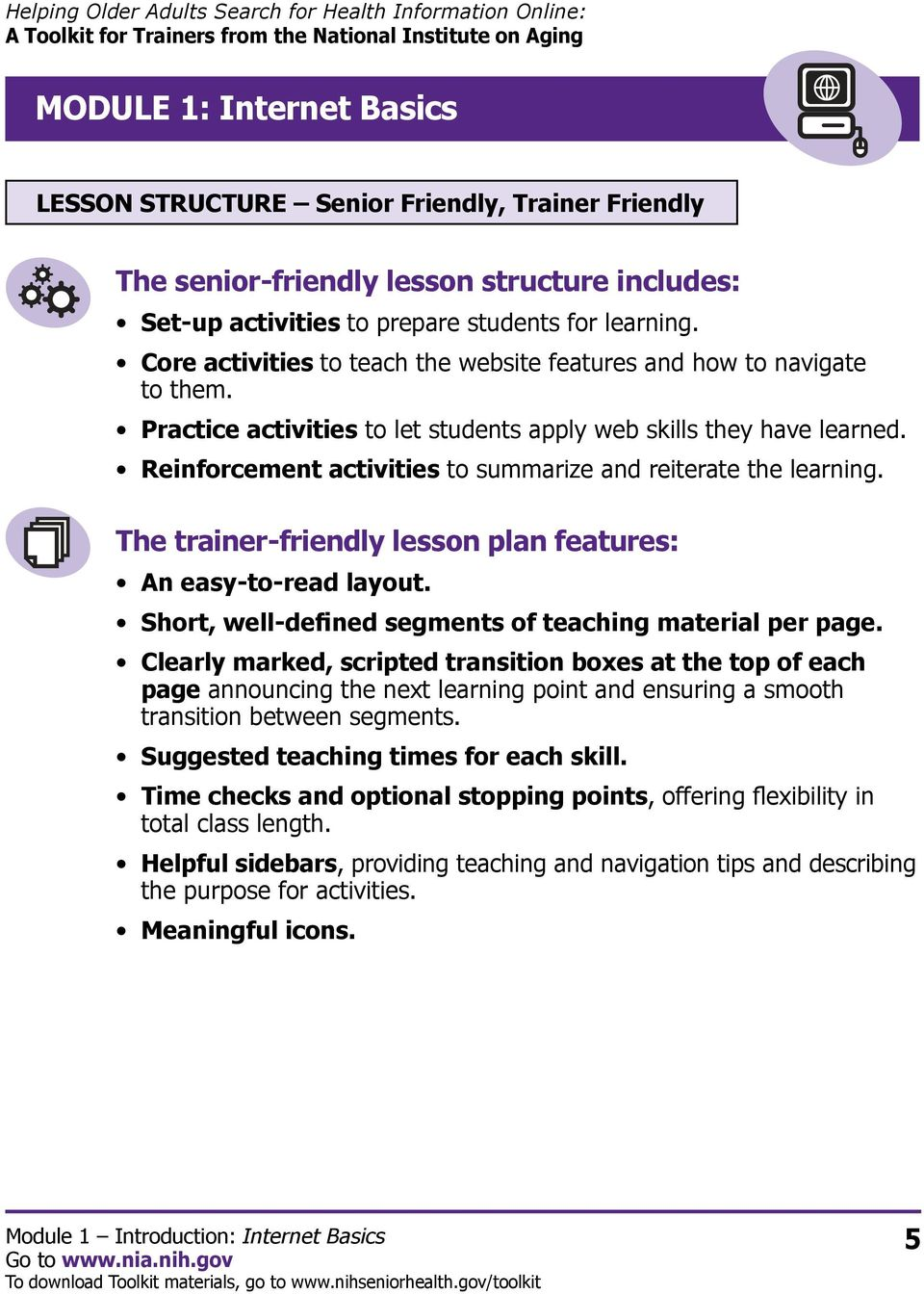 Reinforcement activities to summarize and reiterate the learning. The trainer-friendly lesson plan features: An easy-to-read layout. Short, well-defined segments of teaching material per page.