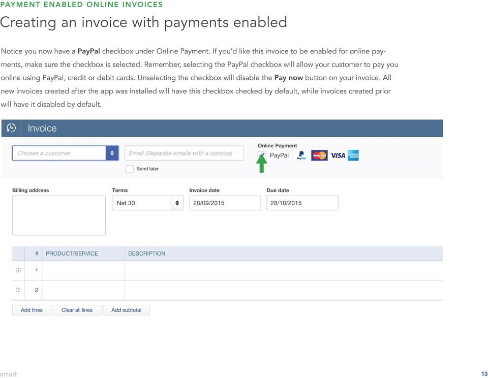 Remember, selecting the PayPal checkbox will allow your customer to pay you online using PayPal, credit or debit cards.