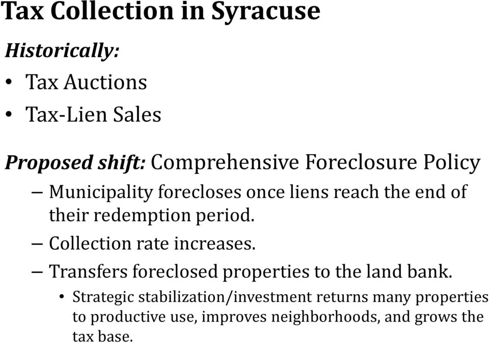Collection rate increases. Transfers foreclosed properties to the land bank.