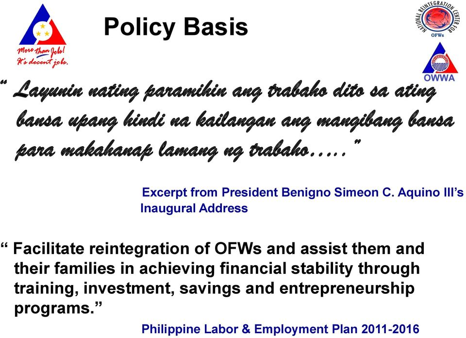 Aquino III s Inaugural Address Facilitate reintegration of OFWs and assist them and their families in