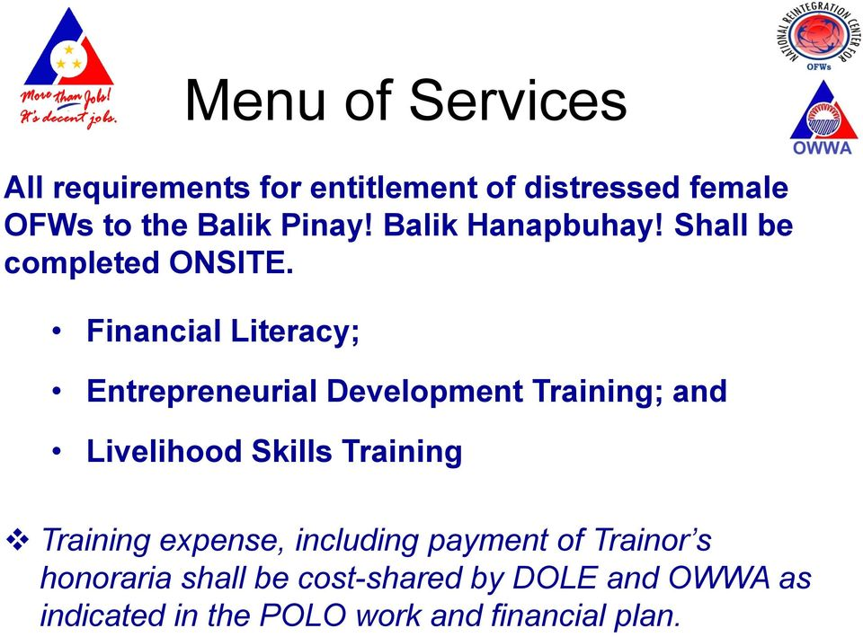 Financial Literacy; Entrepreneurial Development Training; and Livelihood Skills Training