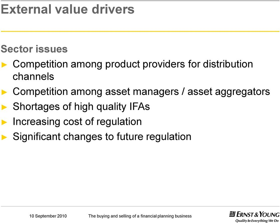 managers / asset aggregators Shortages of high quality IFAs