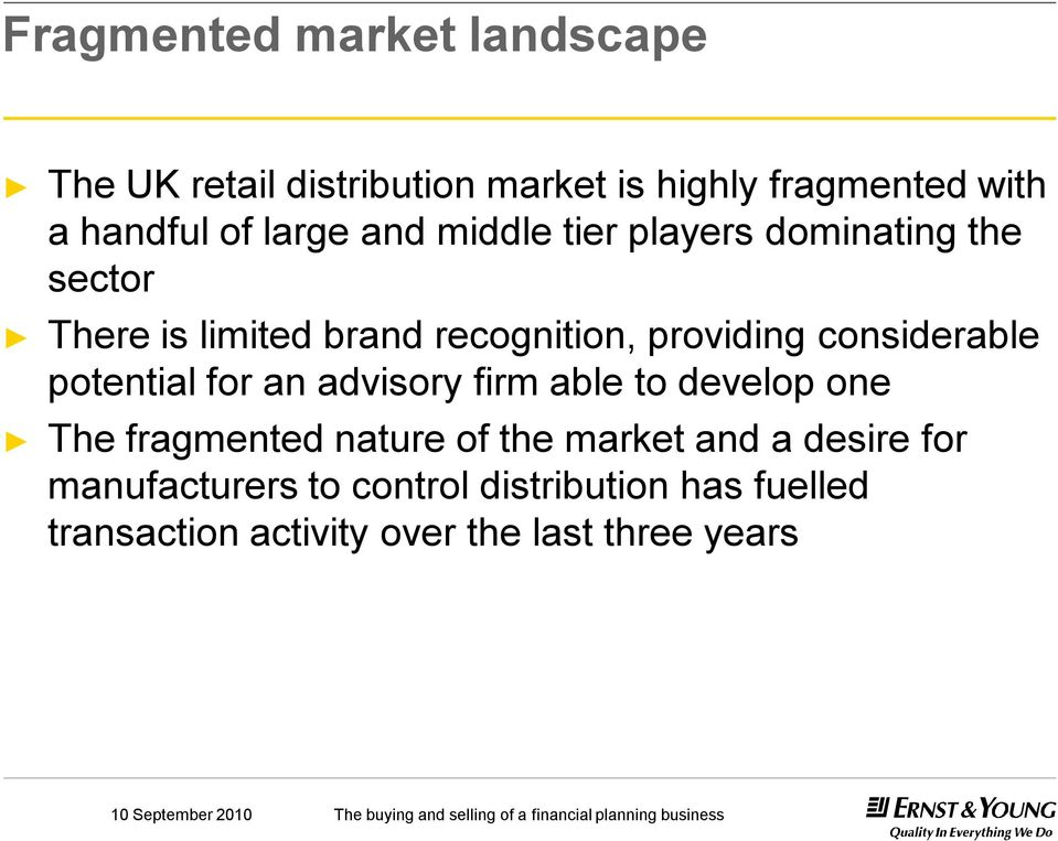 considerable potential for an advisory firm able to develop one The fragmented nature of the market