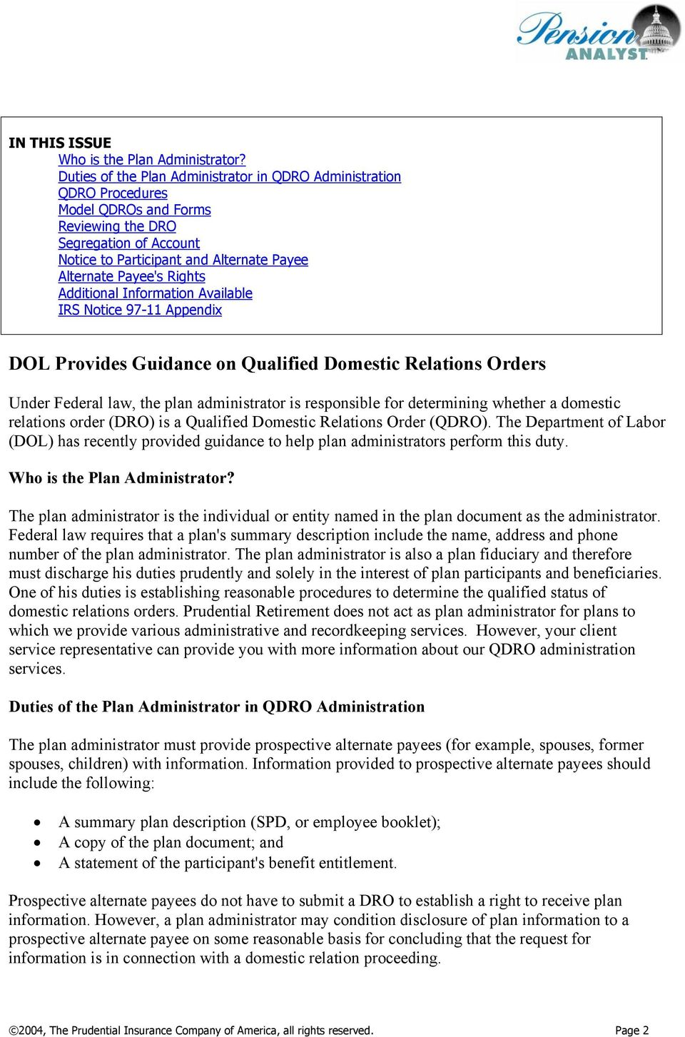 Rights Additional Information Available IRS Notice 97-11 Appendix DOL Provides Guidance on Qualified Domestic Relations Orders Under Federal law, the plan administrator is responsible for determining