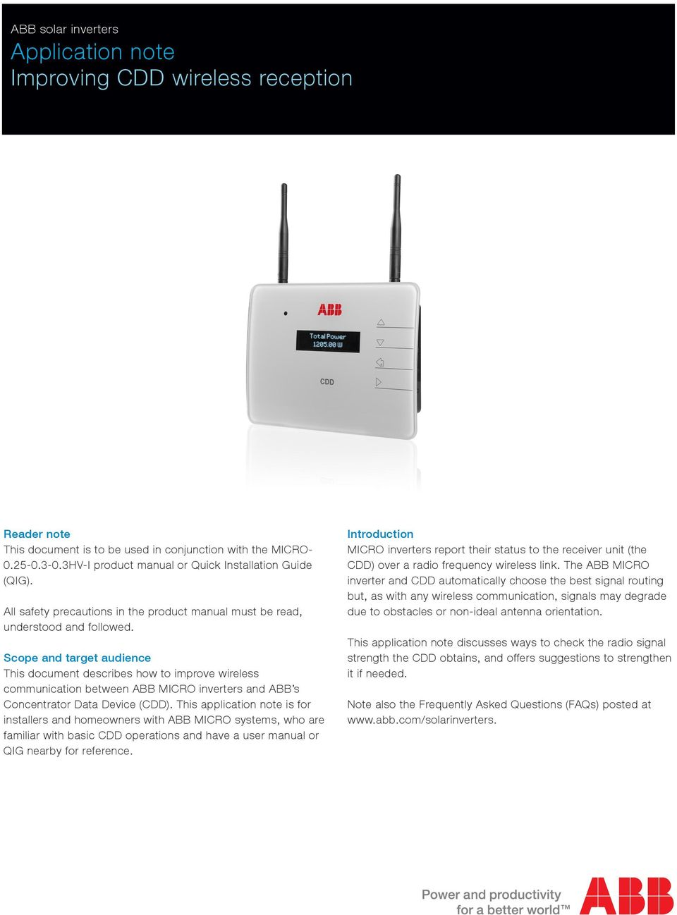 Scope and target audience This document describes how to improve wireless communication between ABB MICRO inverters and ABB s Concentrator Data Device ().