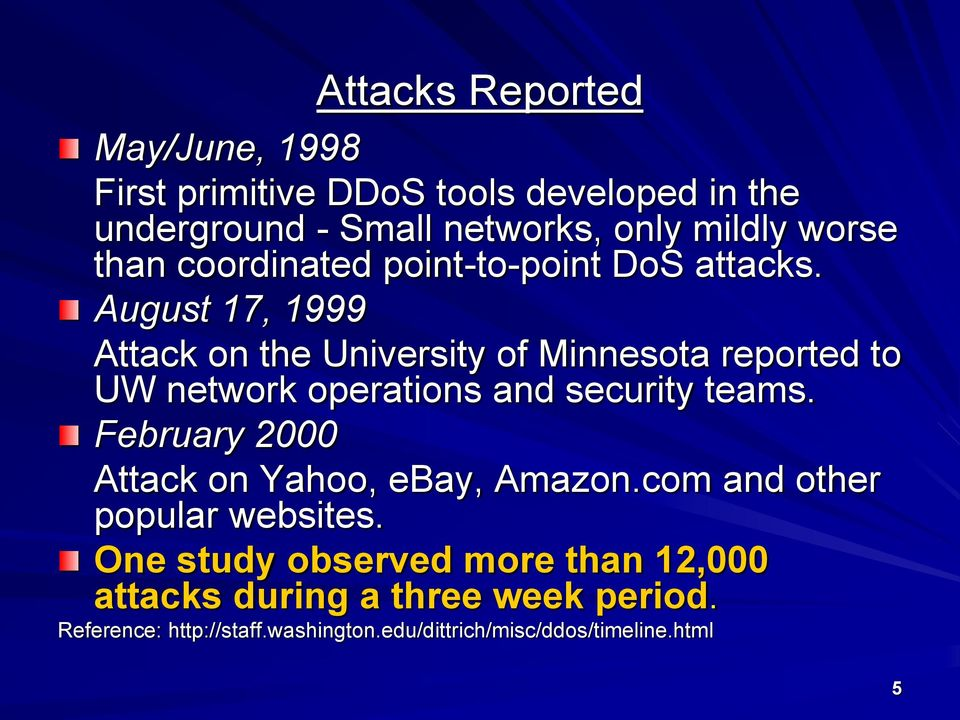 August 17, 1999 Attack on the University of Minnesota reported to UW network operations and security teams.