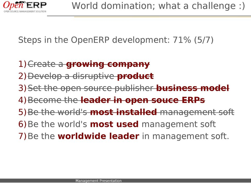 model 4)Become the leader in open souce ERPs 5)Be the world's most installed management