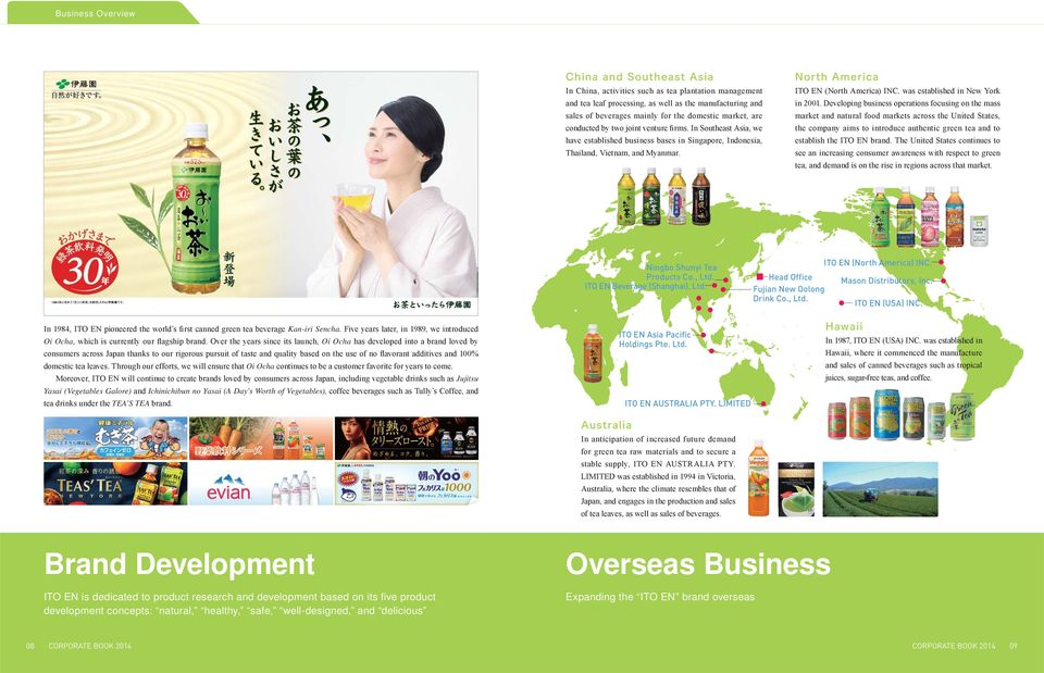 Developing business operations focusing on the mass market and natural food markets across the United States, the company aims to introduce authentic green tea and to establish the ITO EN brand.