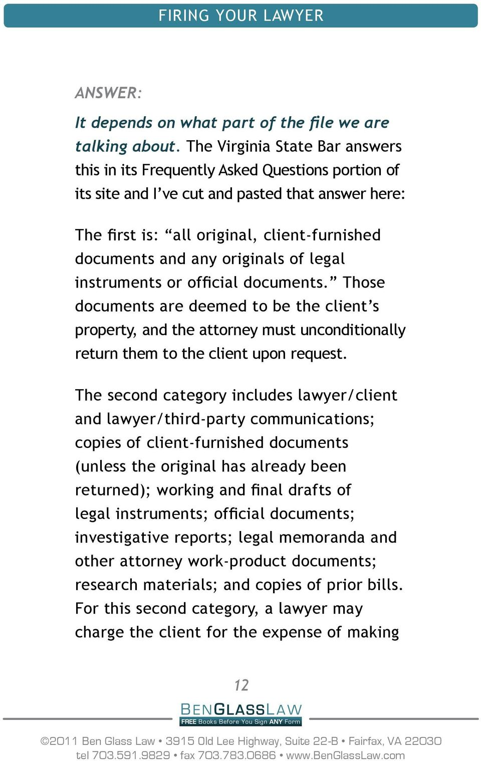 originals of legal instruments or official documents. Those documents are deemed to be the client s property, and the attorney must unconditionally return them to the client upon request.