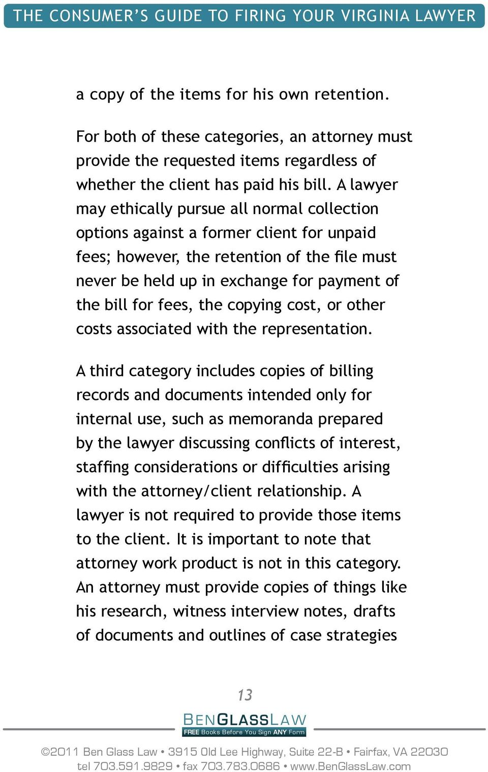 A lawyer may ethically pursue all normal collection options against a former client for unpaid fees; however, the retention of the file must never be held up in exchange for payment of the bill for