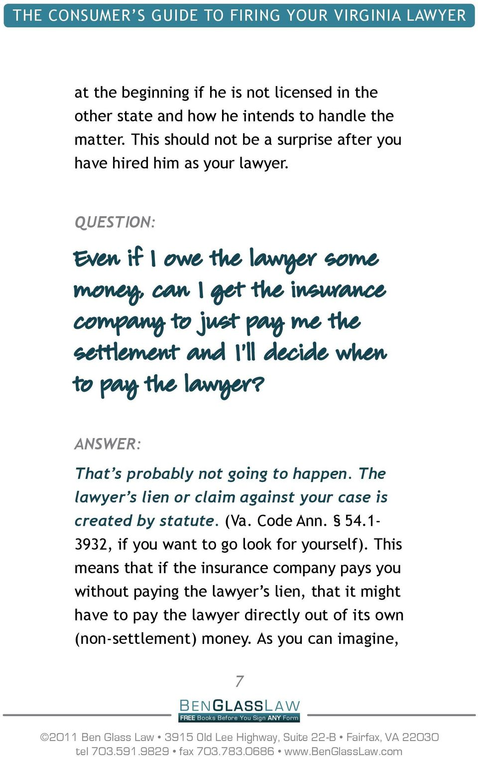 Question: Even if I owe the lawyer some money, can I get the insurance company to just pay me the settlement and I ll decide when to pay the lawyer?