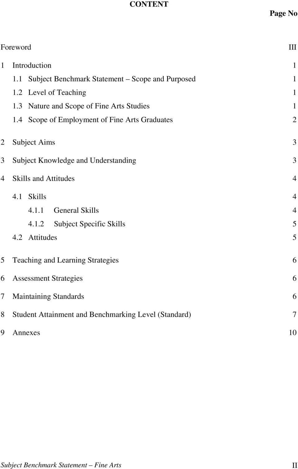 4 Scope of Employment of Fine Arts Graduates 2 2 Subject Aims 3 3 Subject Knowledge and Understanding 3 4 Skills and Attitudes 4 4.1