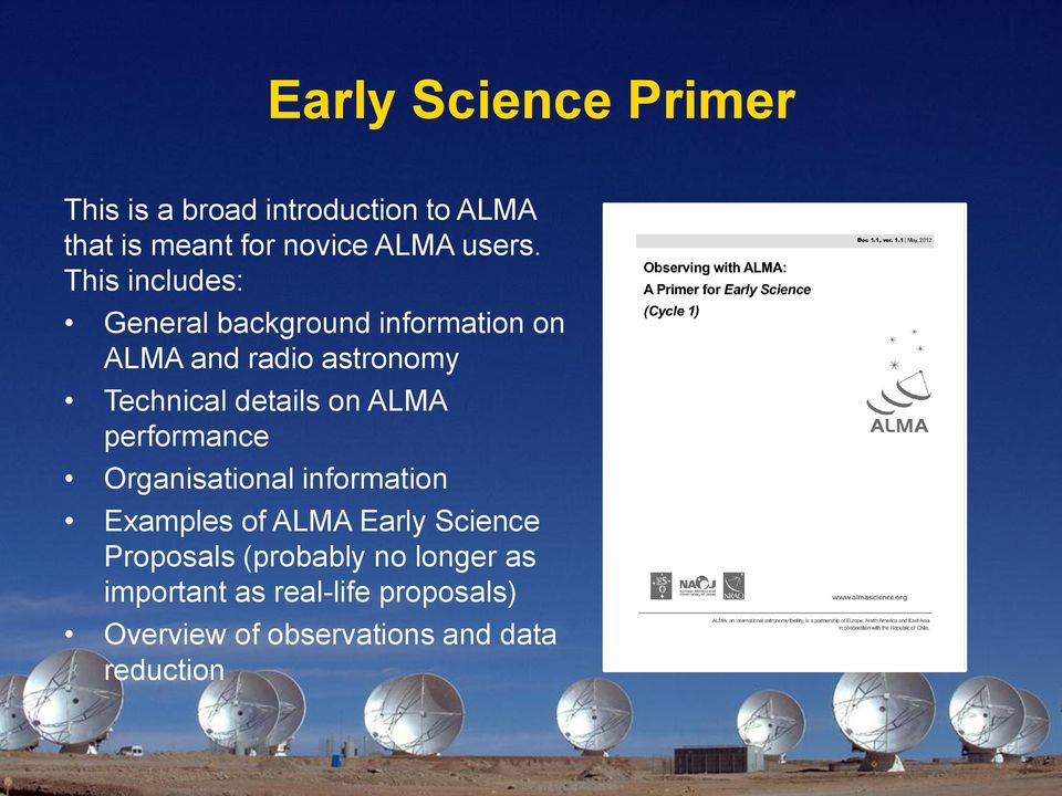 on ALMA performance Organisational information Examples of ALMA Early Science Proposals