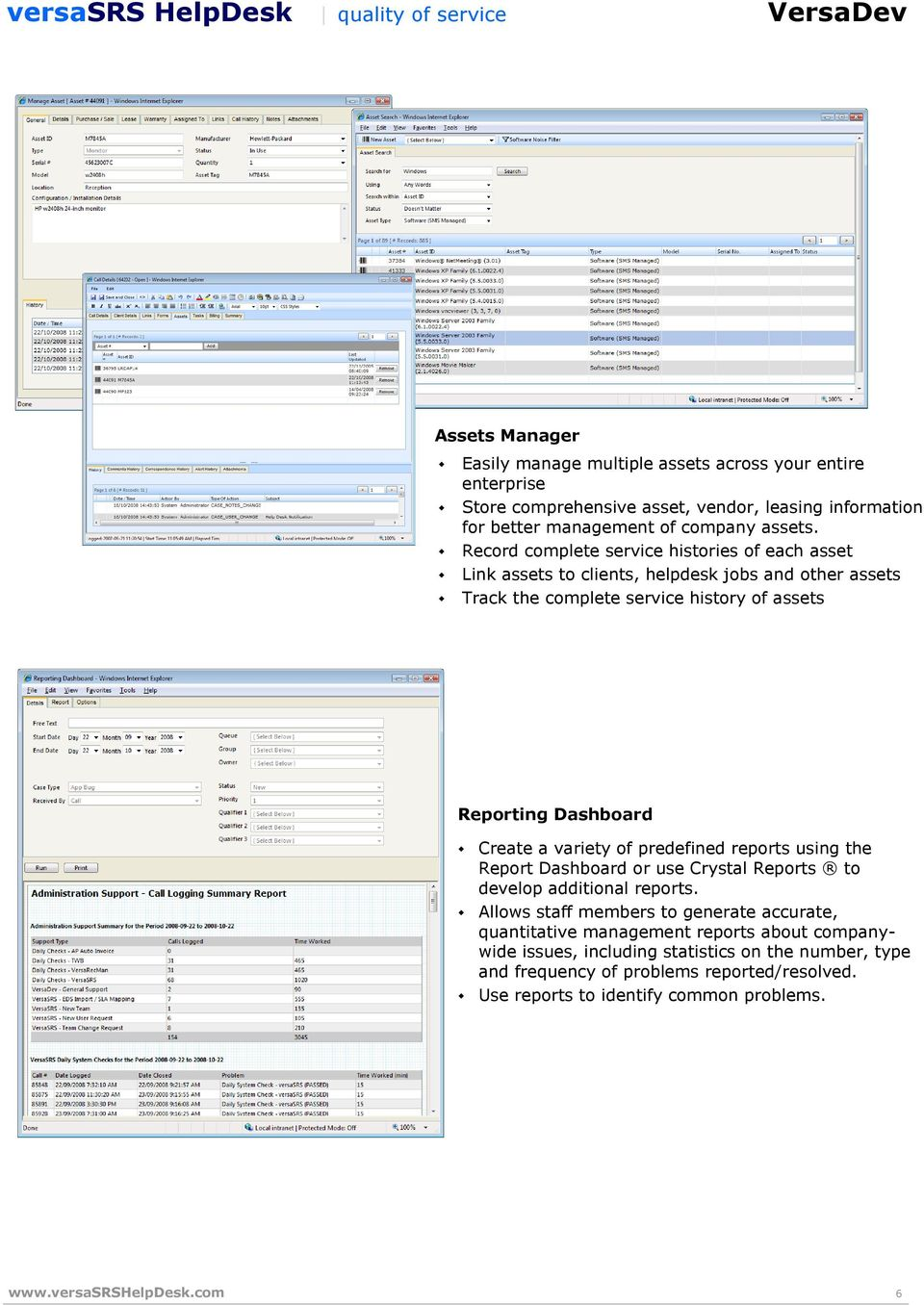variety of predefined reports using the Report Dashboard or use Crystal Reports to develop additional reports.